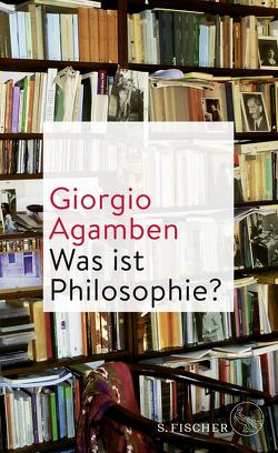 Was ist Philosophie? von Agamben,  Giorgio