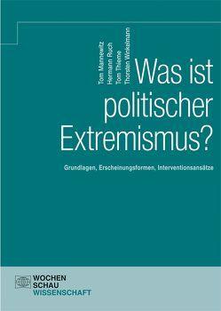 Was ist politischer Extremismus? von Mannewitz,  Tom, Ruch,  Hermann, Thieme,  Tom, Winkelmann,  Thorsten