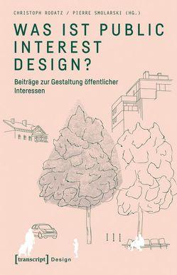 Was ist Public Interest Design? von Rodatz,  Christoph, Smolarski,  Pierre