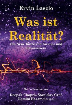 Was ist Realität? Die Neue Karte von Kosmos und Bewusstsein von Laszlo,  Ervin, Reznikoff,  Jorinde