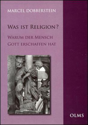 Was ist Religion? von Dobberstein,  Marcel