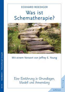 Was ist Schematherapie? von Roediger,  Eckhard, Young,  Jeffrey E.