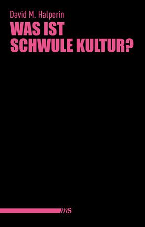 Was ist schwule Kultur? von Bartholomae,  Joachim, Halperin,  David M.