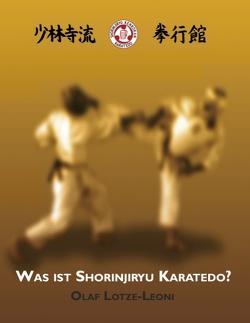 Was ist Shorinjiryu Karatedo? von Lotze-Leoni,  Olaf