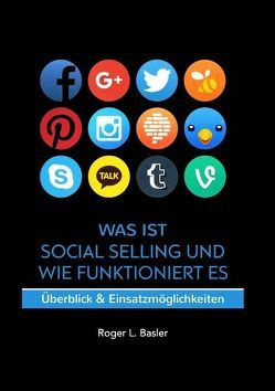 Was ist Social Selling und wie funktioniert es von Basler,  Roger