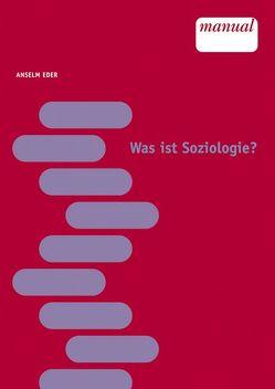Was ist Soziologie? von Eder,  Anselm