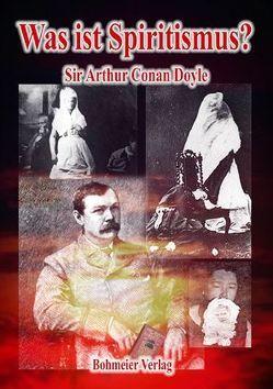 Was ist Spiritismus? von Doyle,  Arthur C