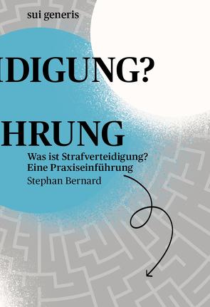 Was ist Strafverteidigung? von Bernard,  Stephan