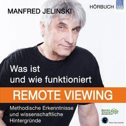Was ist und wie funktioniert Remote Viewing? von Jelinski,  Manfred