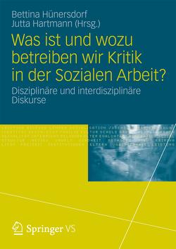 Was ist und wozu betreiben wir Kritik in der Sozialen Arbeit? von Hartmann,  Jutta, Hünersdorf,  Bettina