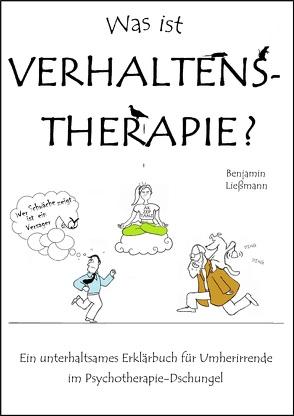 Was ist Verhaltenstherapie? von Benjamin,  Ließmann