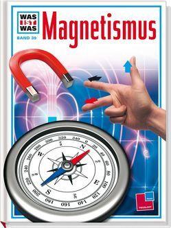 Was ist was, Band 039: Magnetismus von Flieger,  Reiner, Hennig,  Jörn, Lührs,  Otto