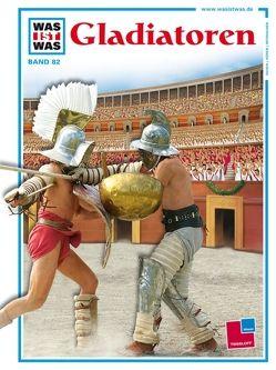 Was ist was, Band 082: Gladiatoren von Dr. Junkelmann,  Marcus, Kliemt,  Frank, Smirnov,  Nikolai