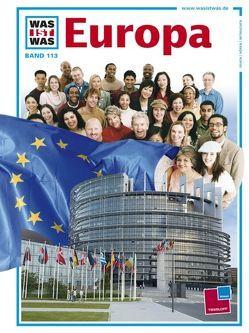 Was ist was, Band 113: Europa von Fornari,  Giuliano, Kliemt,  Frank, Knappe,  Joachim, Köthe,  Rainer, Reisach,  Ulrike, Zieger,  Reiner