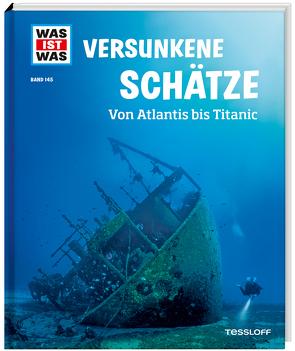 WAS IST WAS Band 145 Versunkene Schätze. Von Atlantis bis Titanic von Huber,  Dr. Florian