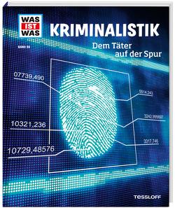 WAS IST WAS Band 98 Kriminalistik. Dem Täter auf der Spur von Flessner,  Dr. Bernd