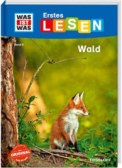 WAS IST WAS Erstes Lesen Band 6. Wald von Bischoff,  Karin, Gerstner,  Marie, Tessloff Verlag