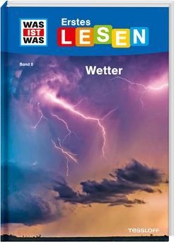 WAS IST WAS Erstes Lesen Band 8. Wetter von Bischoff,  Karin, Fischer,  Sabine, Tessloff Verlag