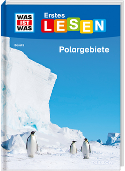 WAS IST WAS Erstes Lesen Band 9. Polargebiete von Braun,  Christina, Stenzel,  Annelie, Tessloff Verlag