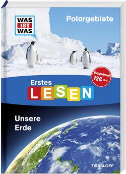 Was ist Was Erstes Lesen Doppelband Polargebiete Unsere Erde von Braun,  Christina, Koch,  Ruth, Stenzel,  Annelie
