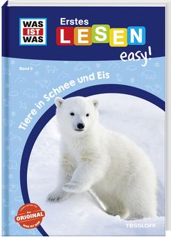 WAS IST WAS Erstes Lesen easy! Band 8. Tiere in Schnee und Eis von Koch,  Ruth, Meierjürgen,  Sonja
