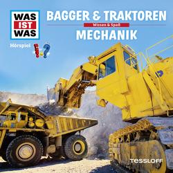 WAS IST WAS Hörspiel. Bagger & Traktoren / Mechanik. von Baur,  Dr. Manfred, Carlsson,  Anna, Casaretto,  Frank, Illi,  Günther, Krumbiegel,  Crock, Riedl,  Jakob, Semar,  Kristiane