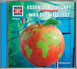 WAS IST WAS Hörspiel: Essen der Zukunft/ Was die Welt isst von Baur,  Dr. Manfred, Carlsson,  Anna, Haßler,  Sebastian, Illi,  Günther, Krumbiegel,  Crock, Riedl,  Jakob