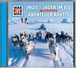 WAS IST WAS Hörspiel-CD: Jäger im Eis/ Abenteuer Arktis von Baur,  Manfred, Reinhard,  Matthias, Semar,  Kristiane