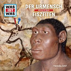 WAS IST WAS Hörspiel. Der Urmensch / Eiszeiten. von Carlsson,  Anna, Falk,  Matthias, Haderer,  Kurt, Hameyer,  Jan, Illi,  Günther, Krumbiegel,  Crock, Riedl,  Jakob