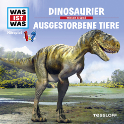 WAS IST WAS Hörspiel. Dinosaurier / Ausgestorbene Tiere von Baur,  Dr. Manfred, Carlsson,  Anna, Haßler,  Sebastian, Illi,  Günther, Krumbiegel,  Crock, Riedl,  Jakob, Semar,  Kristiane