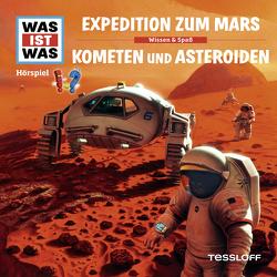 WAS IST WAS Hörspiel. Expedition zum Mars / Kometen und Asteroiden von Baur,  Dr. Manfred, Carlsson,  Anna, Haßler,  Sebastian, Illi,  Günther, Krumbiegel,  Crock, Riedl,  Jakob