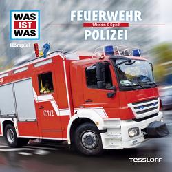 WAS IST WAS Hörspiel. Feuerwehr / Polizei. von Bauer,  Matthias, Carlsson,  Anna, Falk,  Matthias, Illi,  Günther, Krumbiegel,  Crock, Riedl,  Jakob