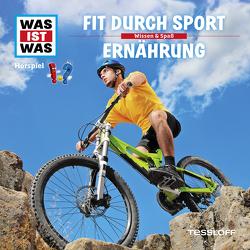 WAS IST WAS Hörspiel. Fit durch Sport / Ernährung. von Baur,  Dr. Manfred, Krumbiegel,  Crock, Semar,  Kristiane