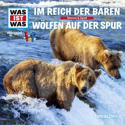 WAS IST WAS Hörspiel. Im Reich der Bären / Wölfen auf der Spur. von Bauer,  Matthias, Carlsson,  Anna, Falk,  Matthias, Illi,  Günther, Krumbiegel,  Crock, Riedl,  Jakob
