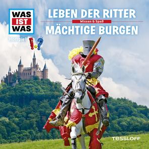WAS IST WAS Hörspiel. Leben der Ritter / Mächtige Burgen. von Baur,  Dr. Manfred, Carlsson,  Anna, Haßler,  Sebastian, Illi,  Günther, Krumbiegel,  Crock, Riedl,  Jakob, Semar,  Kristiane