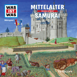 WAS IST WAS Hörspiel. Mittelalter / Samurai. von Haderer,  Kurt, Krumbiegel,  Crock