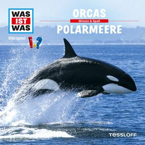 WAS IST WAS Hörspiel. Orcas / Polarmeere von Baur,  Dr. Manfred, Carlsson,  Anna, Casaretto,  Frank, Illi,  Günther, Krumbiegel,  Crock, Riedl,  Jakob, Semar,  Kristiane