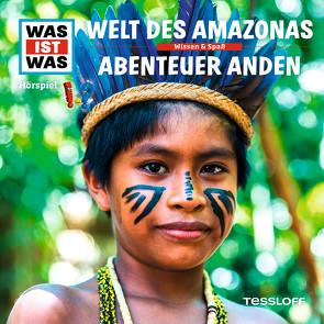 WAS IST WAS Hörspiel. Welt des Amazonas / Abenteuer Anden von Baur,  Dr. Manfred, Carlsson,  Anna, Haßler,  Sebastian, Illi,  Günther, Krumbiegel,  Crock, Riedl,  Jakob