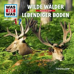 WAS IST WAS Hörspiel. Wilde Wälder / Lebendiger Boden. von Baur,  Dr. Manfred, Carlsson,  Anna, Haßler,  Sebastian, Illi,  Günther, Krumbiegel,  Crock, Riedl,  Jakob, Semar,  Kristiane