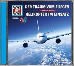 WAS IST WAS Hörspiel-CD: Der Traum vom Fliegen/ Helikopter im Einsatz von Baur,  Dr. Manfred, Illi,  Günther (Titelmusik), Krumbiegel,  Crock, Semar,  Kristiane