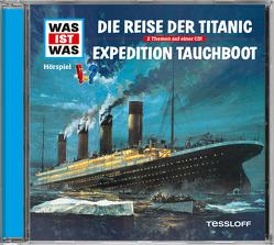 WAS IST WAS Hörspiel-CD: Die Reise der Titanic/ Expedition Tauchboot von Baur,  Manfred, Semar,  Kristiane