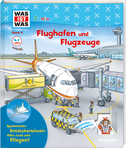 WAS IST WAS Junior Band 11 Flughafen und Flugzeuge von Lohr,  Stefan, Weller-Essers,  Andrea