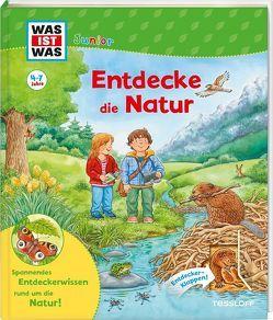 WAS IST WAS Junior Entdecke die Natur von Braun,  Tina, Döring,  Hans Günther