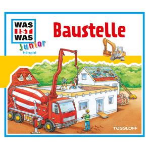 WAS IST WAS Junior Hörspiel. Baustelle von Habersack,  Charlotte, Lehmann-Horn,  Markus, Wilhelmi,  Friederike