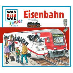 WAS IST WAS Junior Hörspiel. Eisenbahn von Buse,  Butz Ulrich, Haßler,  Sebastian, Morlinghaus,  Marcus, Semar,  Kristiane, Walther,  Maximilian
