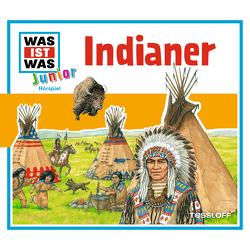 WAS IST WAS Junior Hörspiel. Indianer von Casaretto,  Frank, Lehmann-Horn,  Markus, Morlinghaus,  Marcus, Seidel,  Stefan, Semar,  Kristiane, Wilhelmi,  Friederike