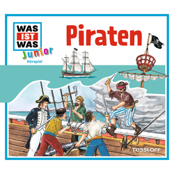 WAS IST WAS Junior Hörspiel. Piraten von Habersack,  Charlotte, Lehmann-Horn,  Markus, Walther,  Maximilian