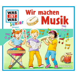 WAS IST WAS Junior Hörspiel. Wir machen Musik von Heindl,  Conny, Lehmann-Horn,  Markus, Semar,  Kristiane