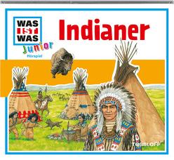 WAS IST WAS Junior Hörspiel-CD: Indianer von Semar,  Kristiane, Wilhelmi,  Friederike