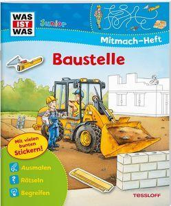 WAS IST WAS Junior Mitmach-Heft Baustelle von Hennig,  Dirk, Wenzel,  Ida